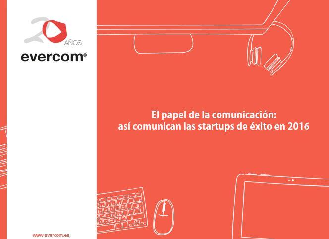 Así fue la comunicación de las startups de éxito españolas en el 2016
