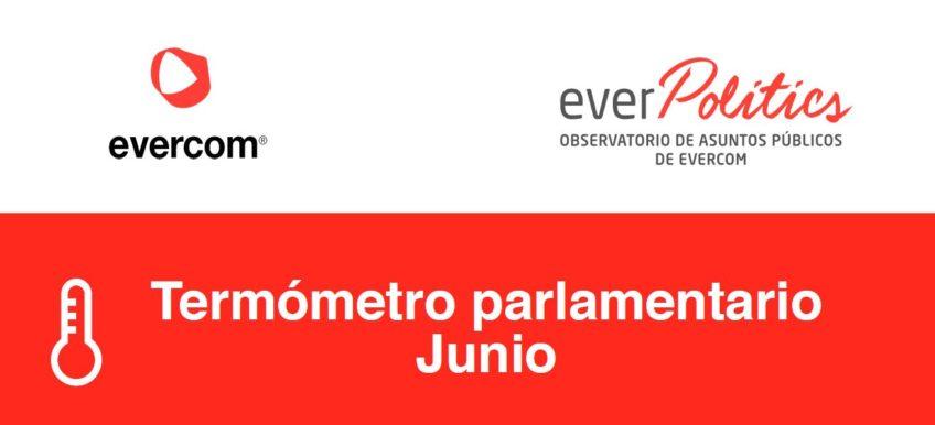 Everpolitics | Termómetro Parlamentario Junio