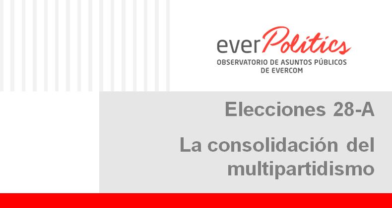 Elecciones 28-A. La consolidación del multipartidismo.