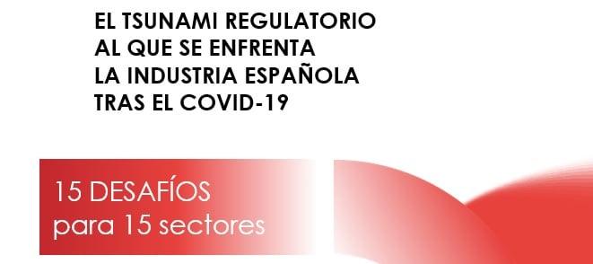 COVID – 19 | El Tsunami regulatorio al que se enfrenta la industria española
